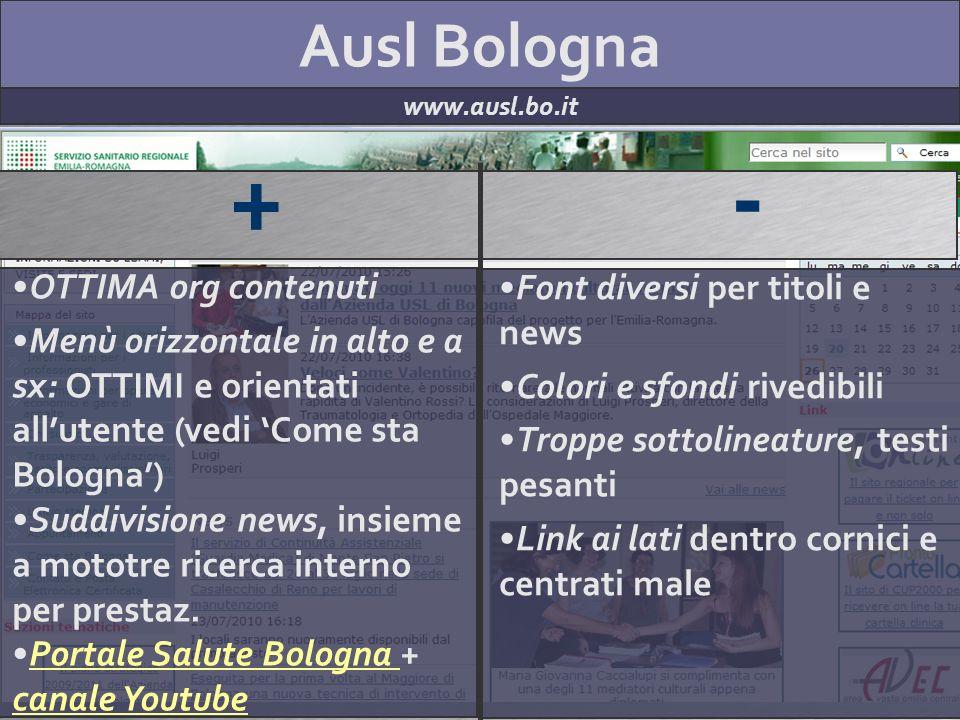 Ausl Bologna www.ausl.bo.it + - OTTIMA org contenuti Menù orizzontale in alto e a sx: OTTIMI e orientati allutente (vedi Come sta Bologna) Suddivision