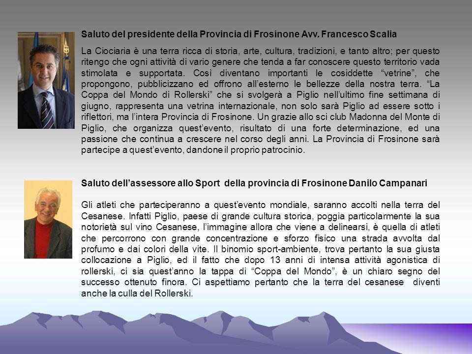 Saluto del presidente della Provincia di Frosinone Avv. Francesco Scalia La Ciociaria è una terra ricca di storia, arte, cultura, tradizioni, e tanto