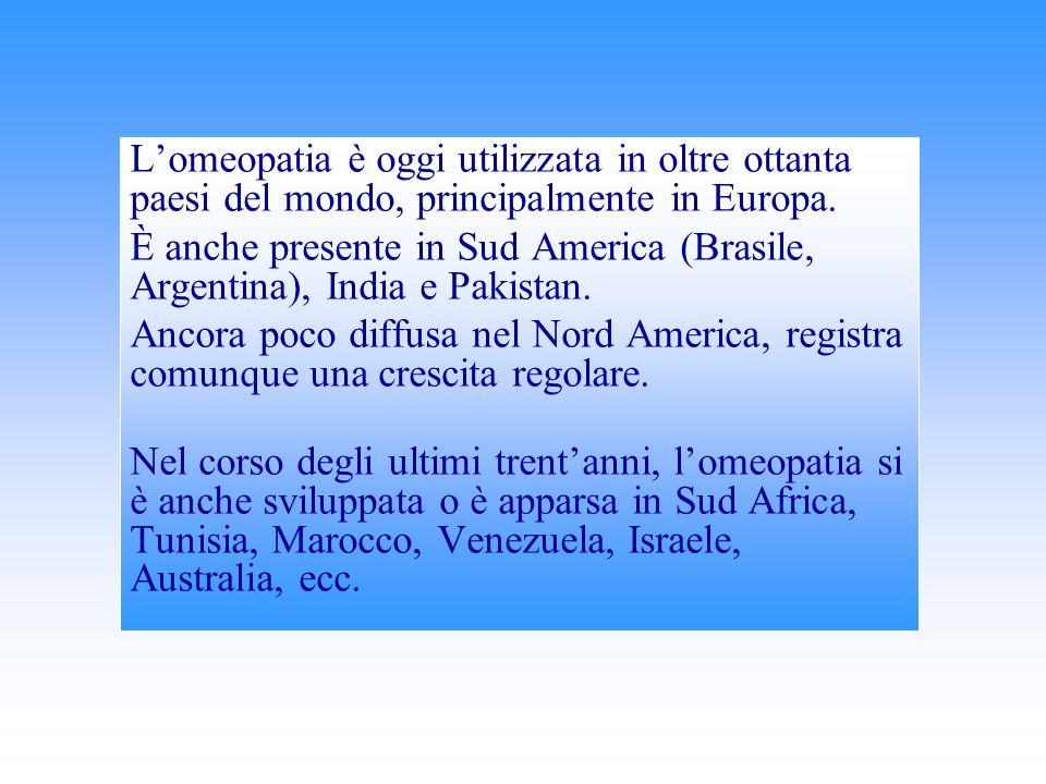 In numerosi paesi lomeopatia è inserita nellambito del sistema sanitario (India, Messico, Brasile) mentre, in altri paesi, la sua pratica è autorizzata ma non legalizzata (Argentina).