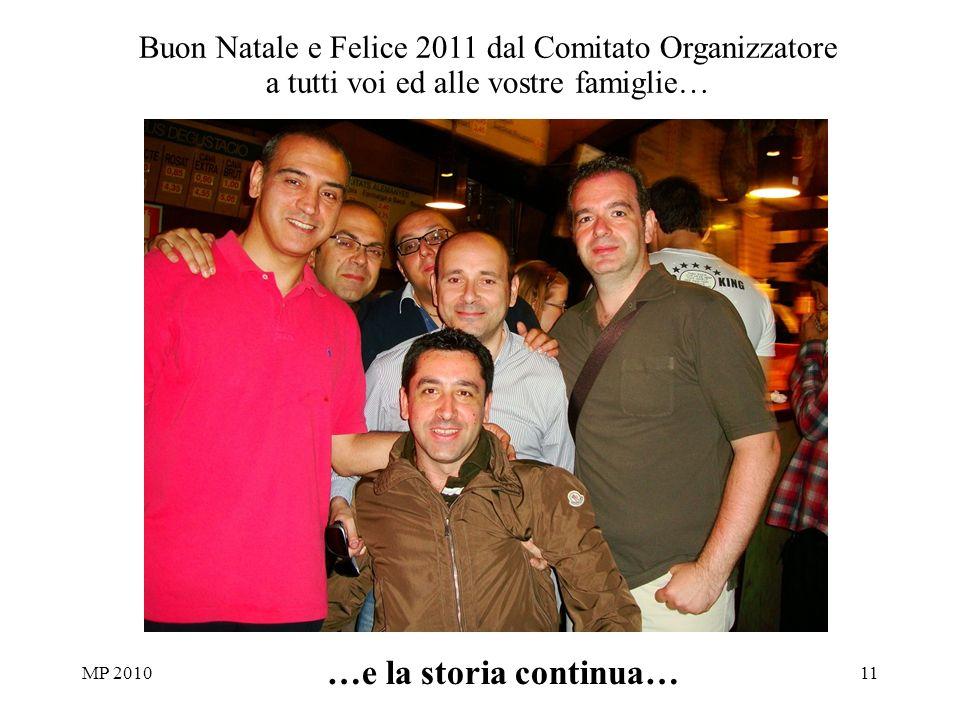 MP 201011 …e la storia continua… Buon Natale e Felice 2011 dal Comitato Organizzatore a tutti voi ed alle vostre famiglie…