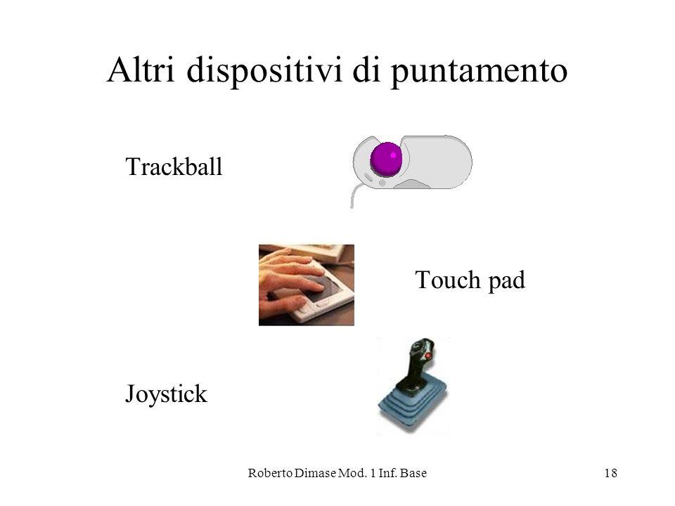 Roberto Dimase Mod. 1 Inf. Base18 Altri dispositivi di puntamento Trackball Touch pad Joystick