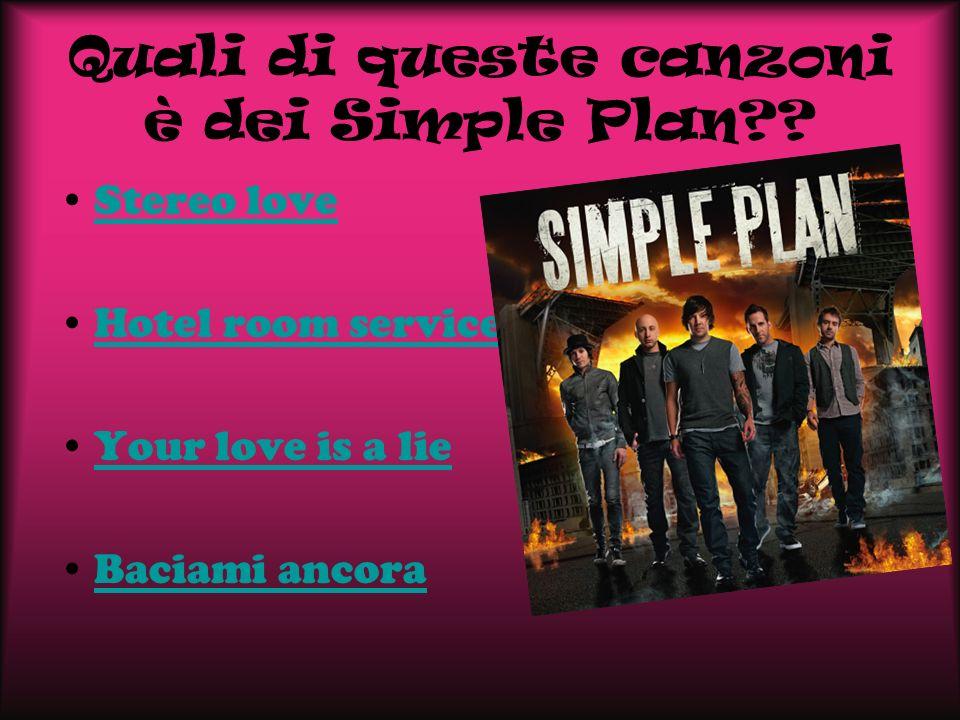 Quali di queste canzoni è dei Simple Plan?.