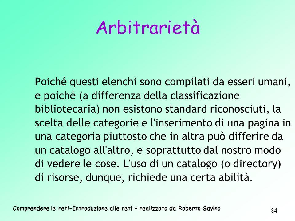 Comprendere le reti-Introduzione alle reti – realizzato da Roberto Savino 34 Poiché questi elenchi sono compilati da esseri umani, e poiché (a differe