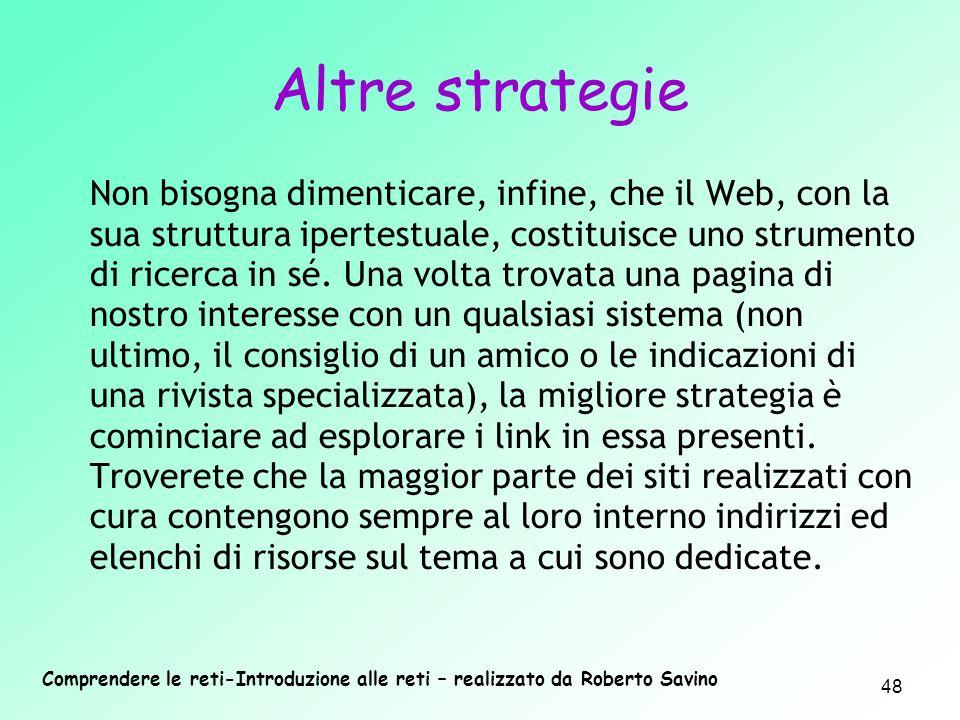 Comprendere le reti-Introduzione alle reti – realizzato da Roberto Savino 48 Non bisogna dimenticare, infine, che il Web, con la sua struttura ipertes