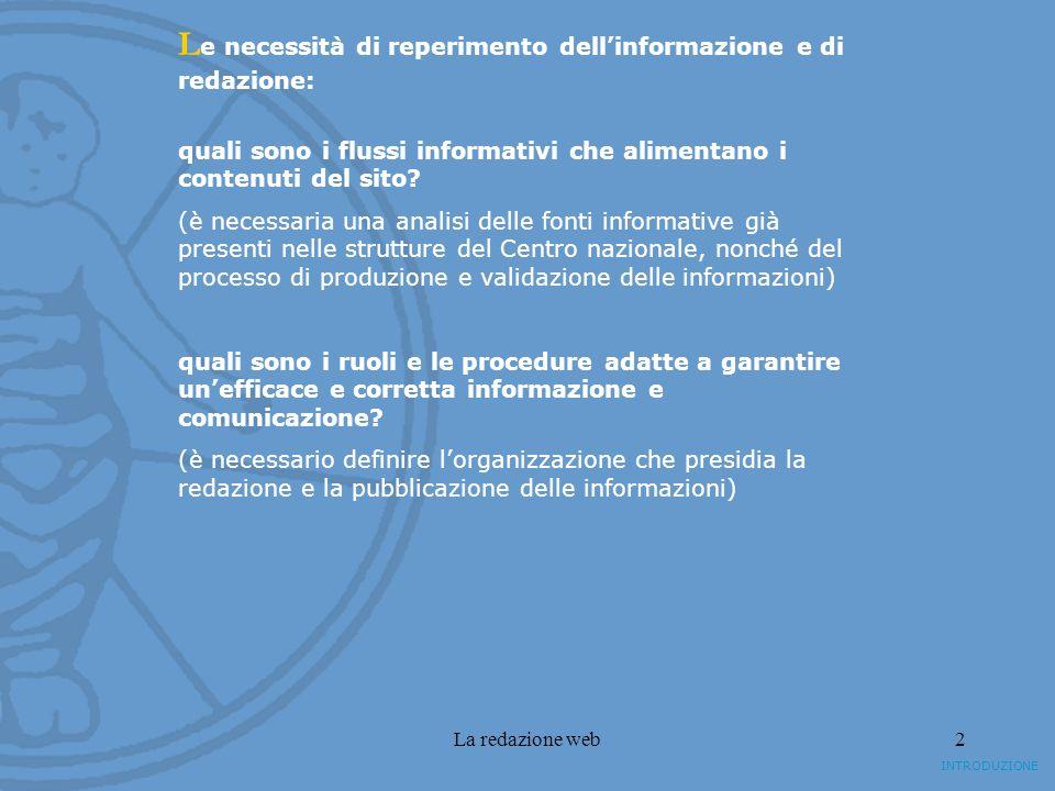 La redazione web2 L e necessità di reperimento dellinformazione e di redazione: quali sono i flussi informativi che alimentano i contenuti del sito? (