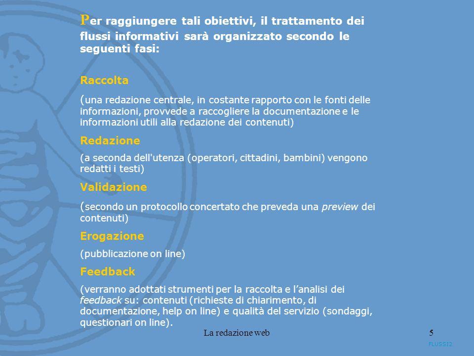 La redazione web5 P er raggiungere tali obiettivi, il trattamento dei flussi informativi sarà organizzato secondo le seguenti fasi: Raccolta ( una red