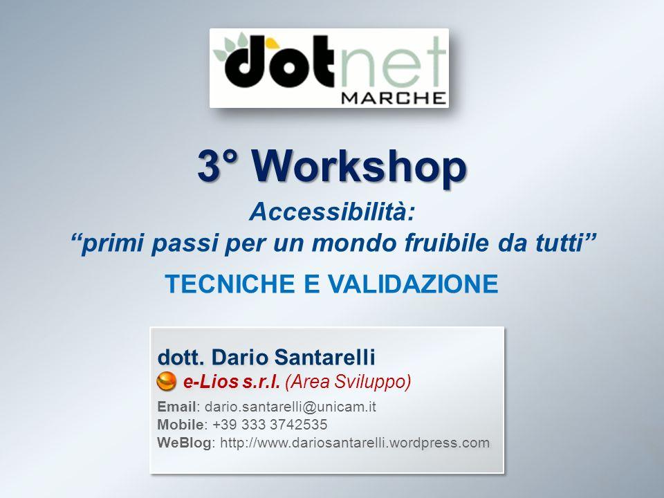 3° Workshop Accessibilità: primi passi per un mondo fruibile da tutti TECNICHE E VALIDAZIONE dott.