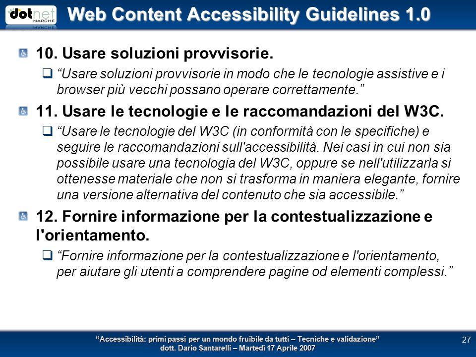Web Content Accessibility Guidelines 1.0 10. Usare soluzioni provvisorie.