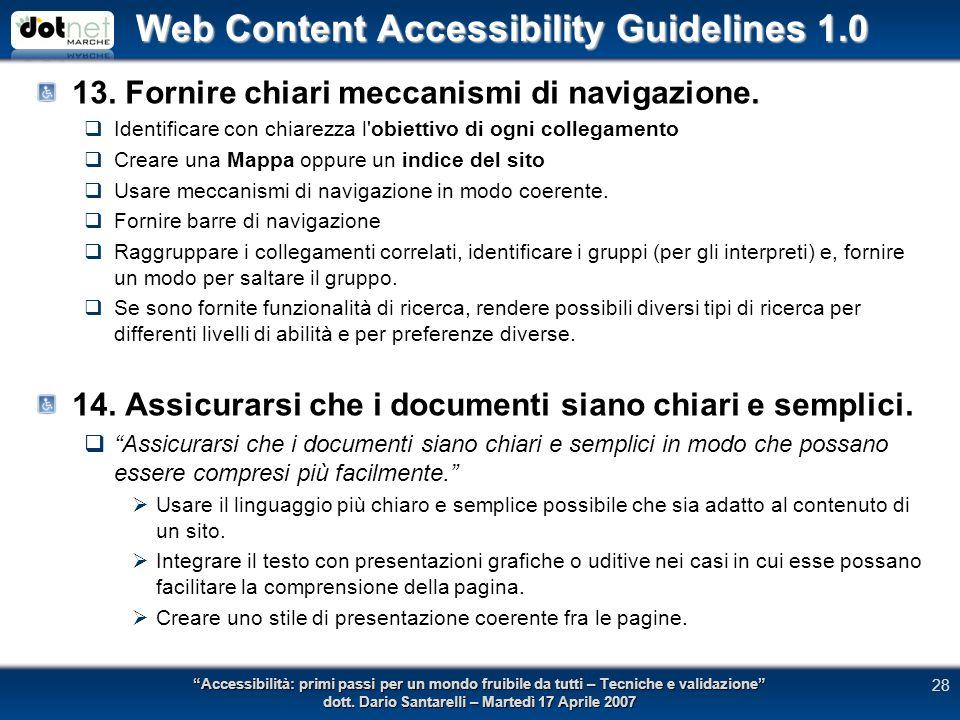Web Content Accessibility Guidelines 1.0 13. Fornire chiari meccanismi di navigazione.