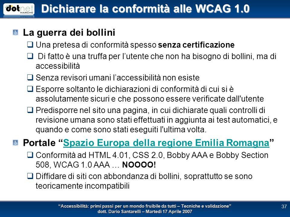 Dichiarare la conformità alle WCAG 1.0 Accessibilità: primi passi per un mondo fruibile da tutti – Tecniche e validazione dott.