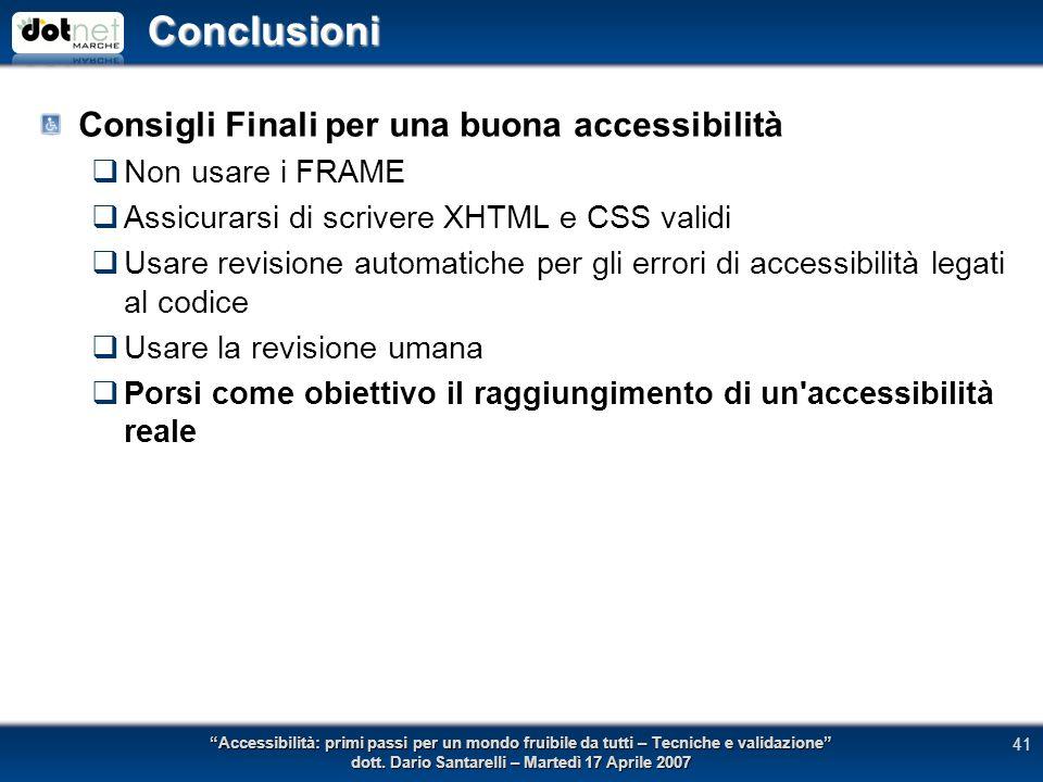 Conclusioni Accessibilità: primi passi per un mondo fruibile da tutti – Tecniche e validazione dott.