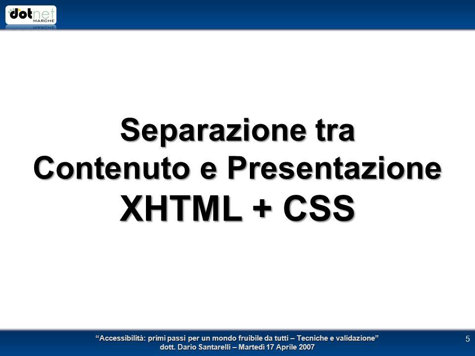 5 Separazione tra Contenuto e Presentazione XHTML + CSS