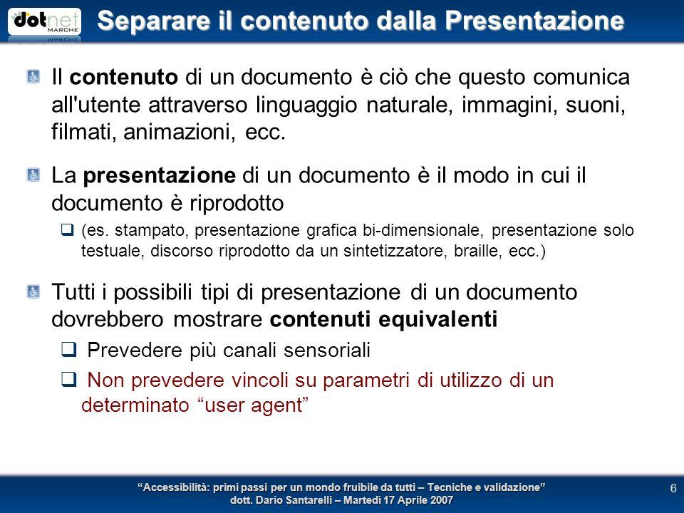 Separare il contenuto dalla Presentazione Accessibilità: primi passi per un mondo fruibile da tutti – Tecniche e validazione dott.