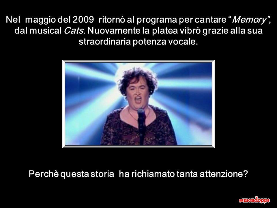 Nel maggio del 2009 ritornò al programa per cantare Memory, dal musical Cats.