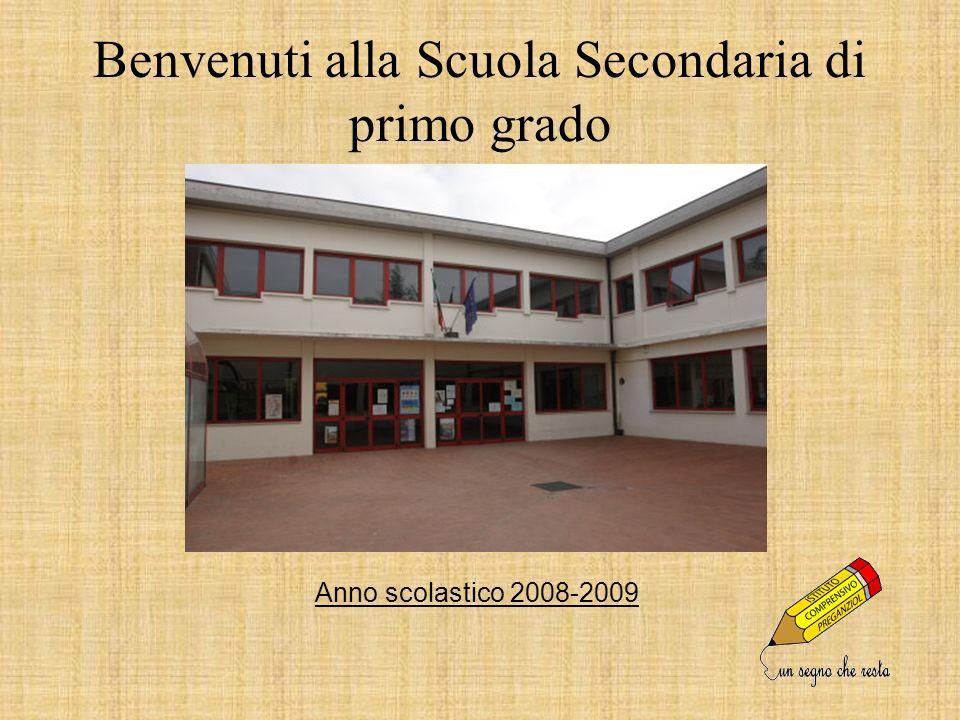 Benvenuti alla Scuola Secondaria di primo grado Anno scolastico 2008-2009