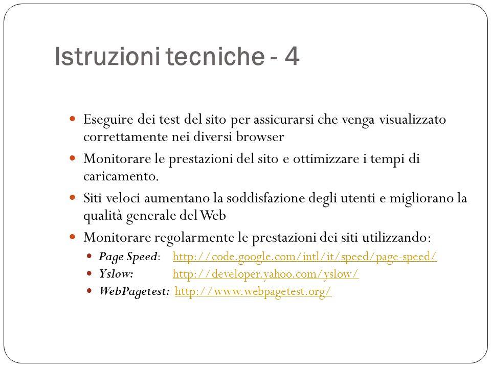 Istruzioni tecniche - 4 Eseguire dei test del sito per assicurarsi che venga visualizzato correttamente nei diversi browser Monitorare le prestazioni del sito e ottimizzare i tempi di caricamento.