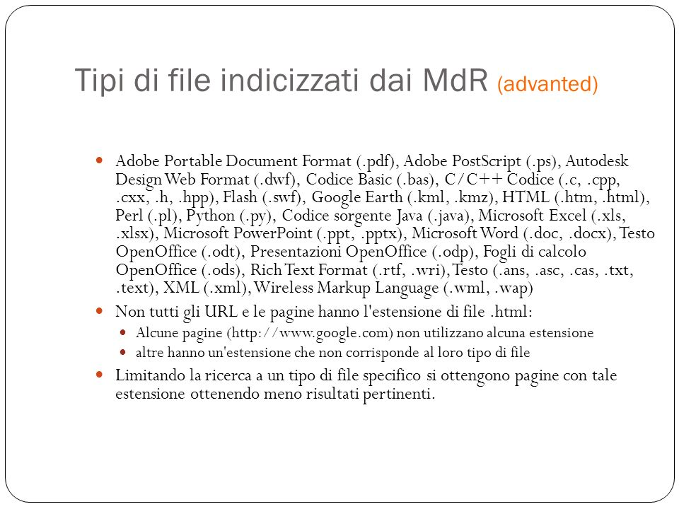Tipi di file indicizzati dai MdR (advanted) Adobe Portable Document Format (.pdf), Adobe PostScript (.ps), Autodesk Design Web Format (.dwf), Codice B