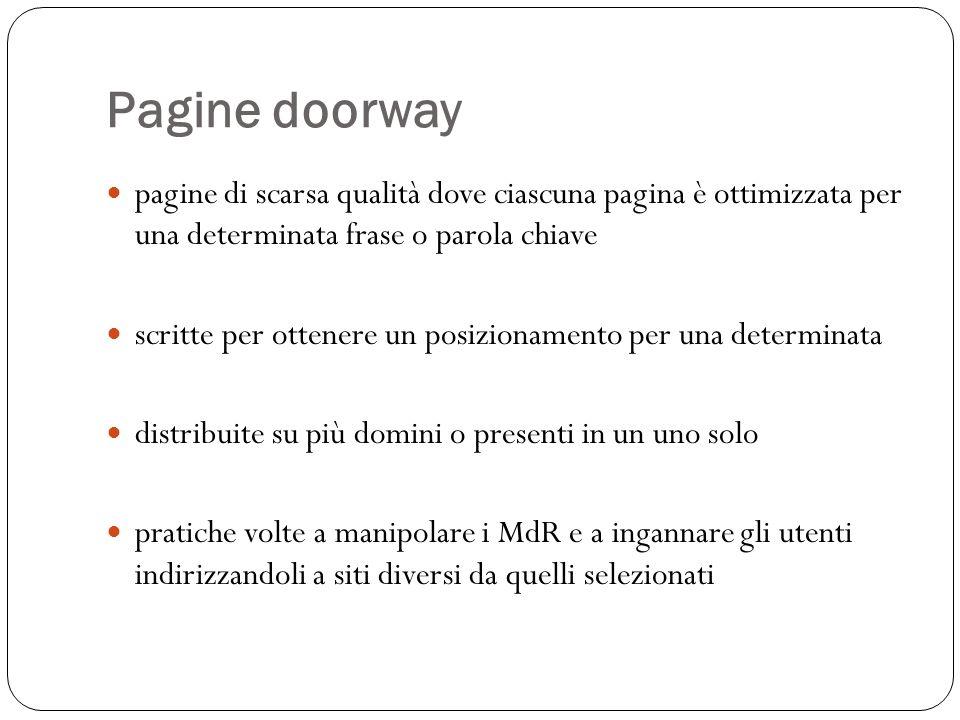 Pagine doorway pagine di scarsa qualità dove ciascuna pagina è ottimizzata per una determinata frase o parola chiave scritte per ottenere un posiziona
