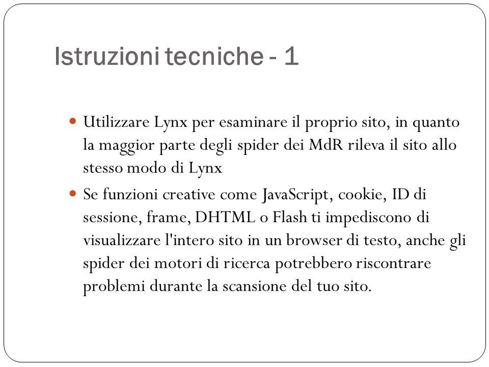 Istruzioni tecniche - 1 Utilizzare Lynx per esaminare il proprio sito, in quanto la maggior parte degli spider dei MdR rileva il sito allo stesso modo