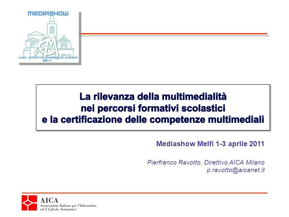 Pierfranco Ravotto, Direttivo AICA Milano p.ravotto@aicanet.it Mediashow Melfi 1-3 aprile 2011