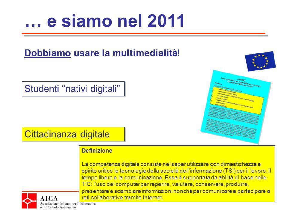 … e siamo nel 2011 Dobbiamo usare la multimedialità.