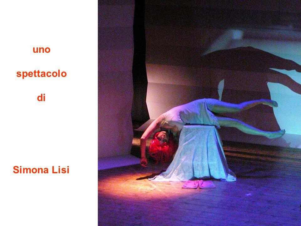 uno spettacolo di Simona Lisi
