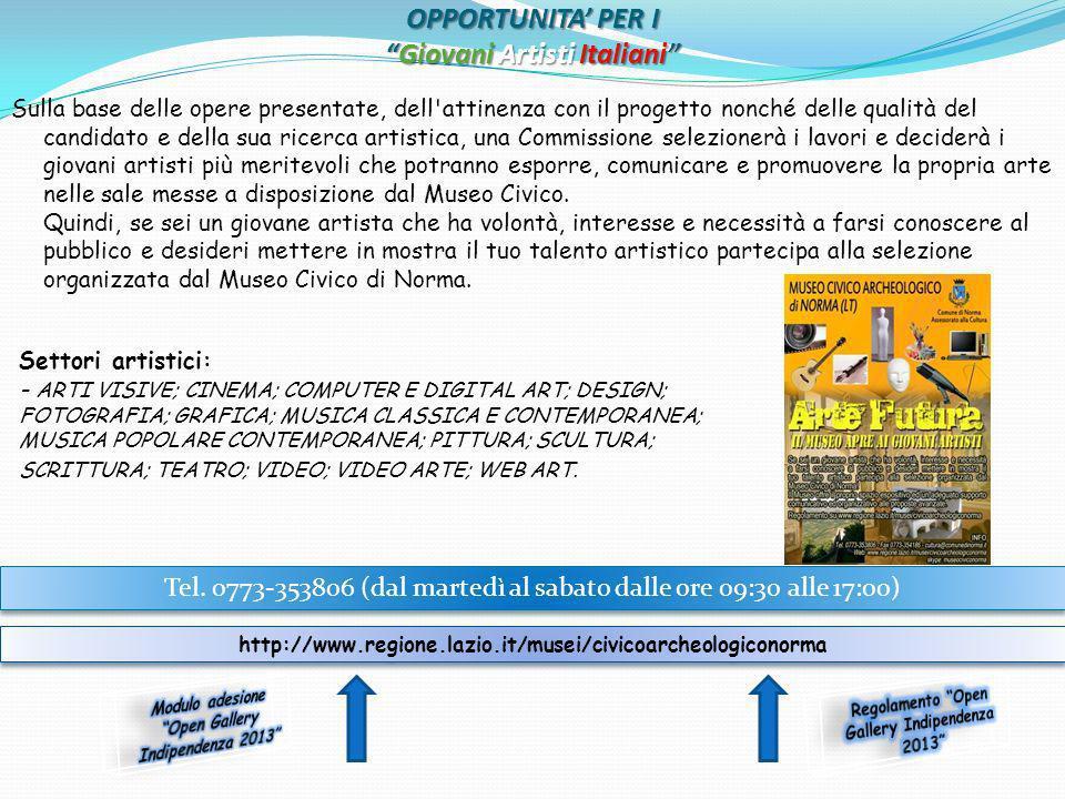 OPPORTUNITA PER IGiovani Artisti Italiani Sulla base delle opere presentate, dell'attinenza con il progetto nonché delle qualità del candidato e della