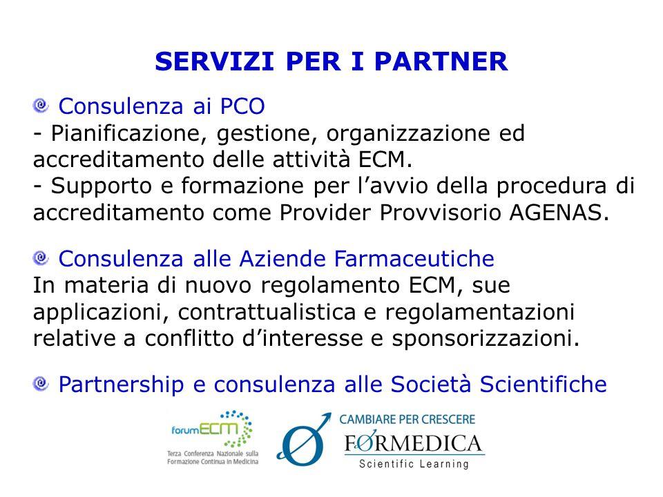 SERVIZI PER I PARTNER Consulenza ai PCO - Pianificazione, gestione, organizzazione ed accreditamento delle attività ECM.