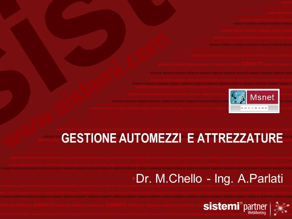 GESTIONE AUTOMEZZI E ATTREZZATURE Dr. M.Chello - Ing. A.Parlati