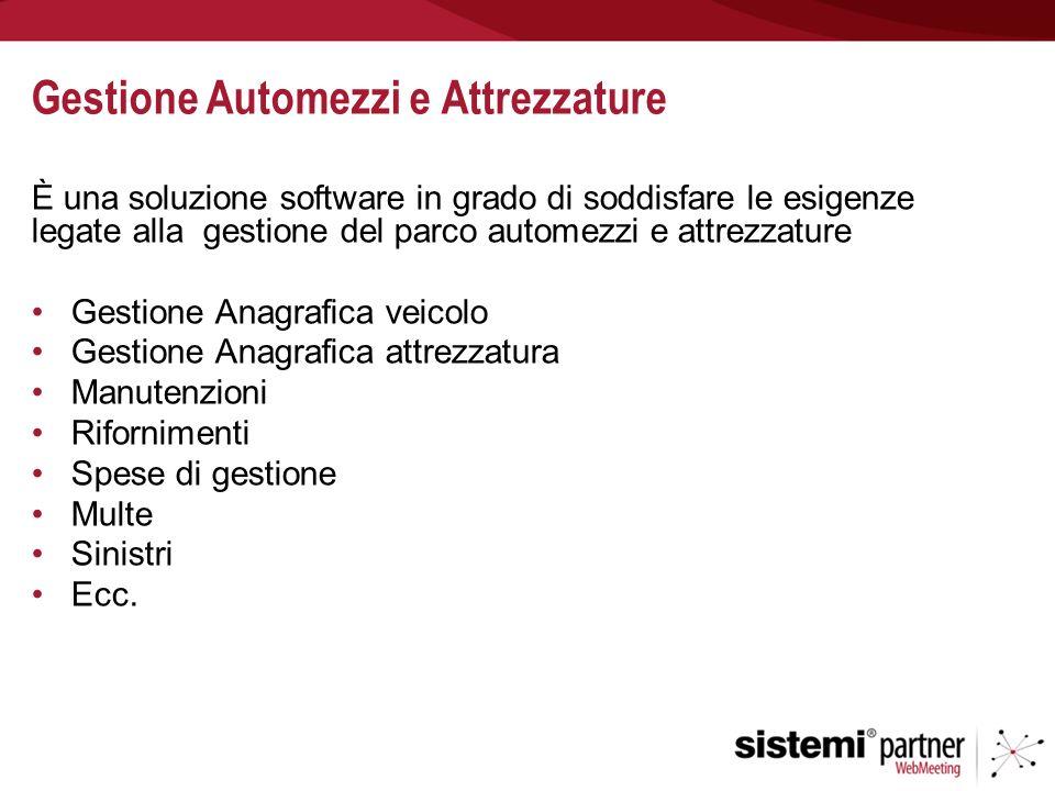 Gestione Automezzi e Attrezzature È una soluzione software in grado di soddisfare le esigenze legate alla gestione del parco automezzi e attrezzature
