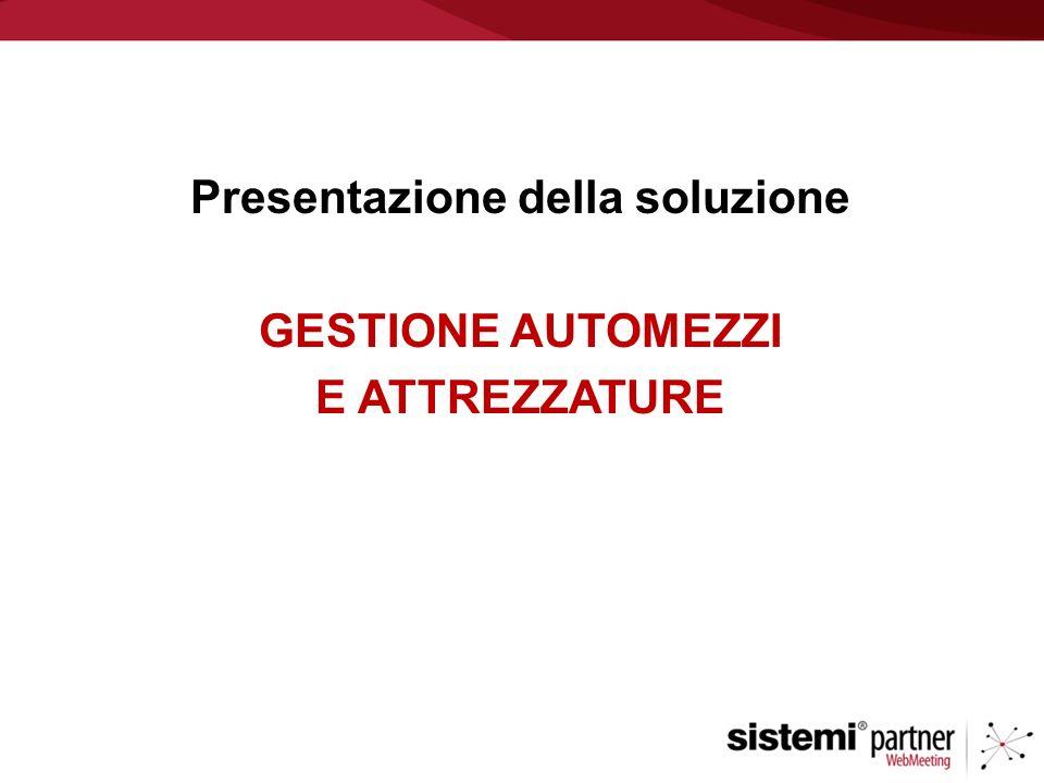 Presentazione della soluzione GESTIONE AUTOMEZZI E ATTREZZATURE