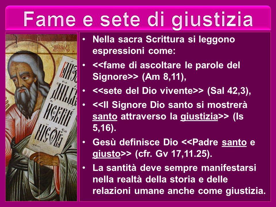 Nella sacra Scrittura si leggono espressioni come: > (Am 8,11), > (Sal 42,3), > (Is 5,16).