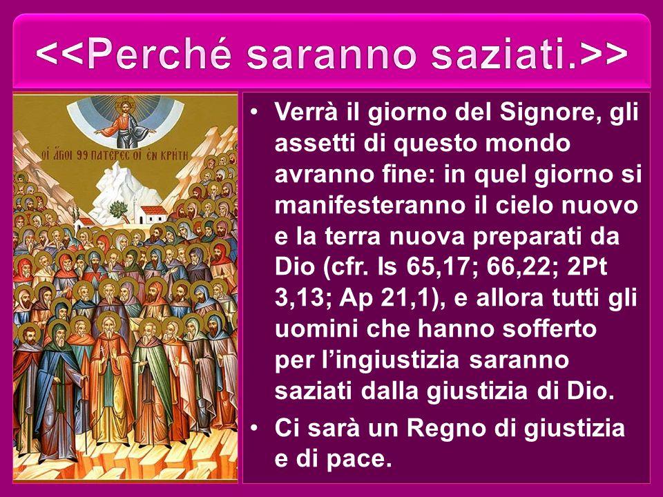 Verrà il giorno del Signore, gli assetti di questo mondo avranno fine: in quel giorno si manifesteranno il cielo nuovo e la terra nuova preparati da Dio (cfr.