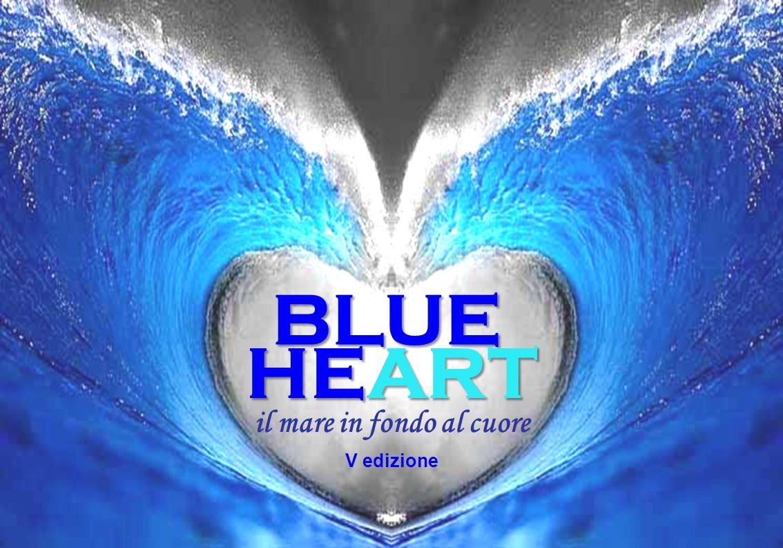 BLUE il mare in fondo al cuore HEART V edizione