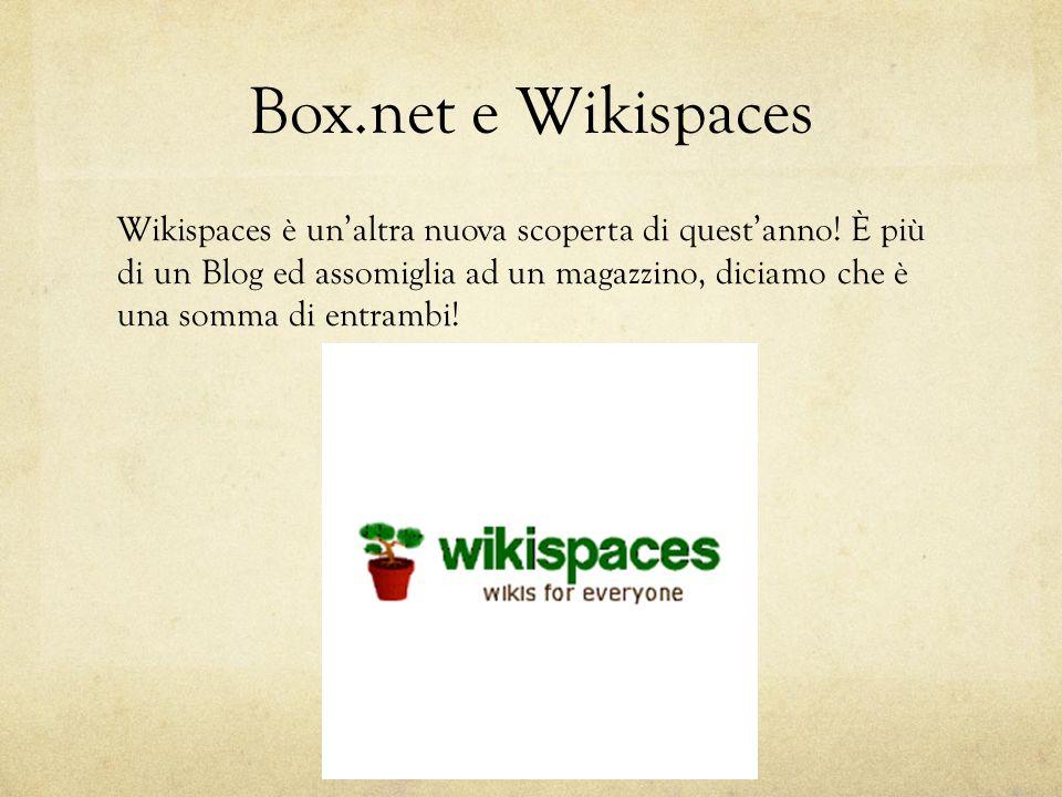 Box.net e Wikispaces Wikispaces è unaltra nuova scoperta di questanno.