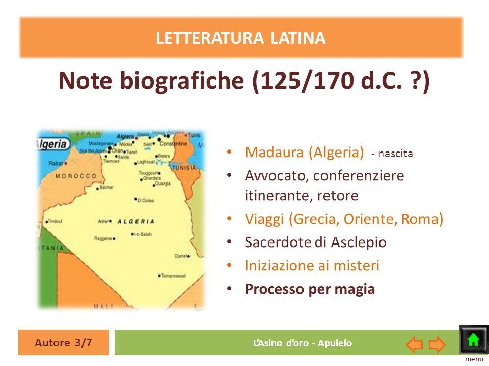 LETTERATURA LATINA Madaura (Algeria) - nascita Avvocato, conferenziere itinerante, retore Viaggi (Grecia, Oriente, Roma) Sacerdote di Asclepio Iniziaz
