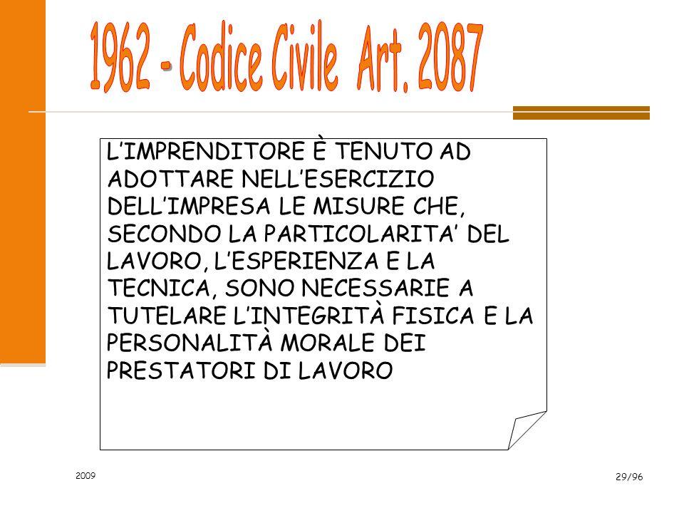 2009 29/96 LIMPRENDITORE È TENUTO AD ADOTTARE NELLESERCIZIO DELLIMPRESA LE MISURE CHE, SECONDO LA PARTICOLARITA DEL LAVORO, LESPERIENZA E LA TECNICA,