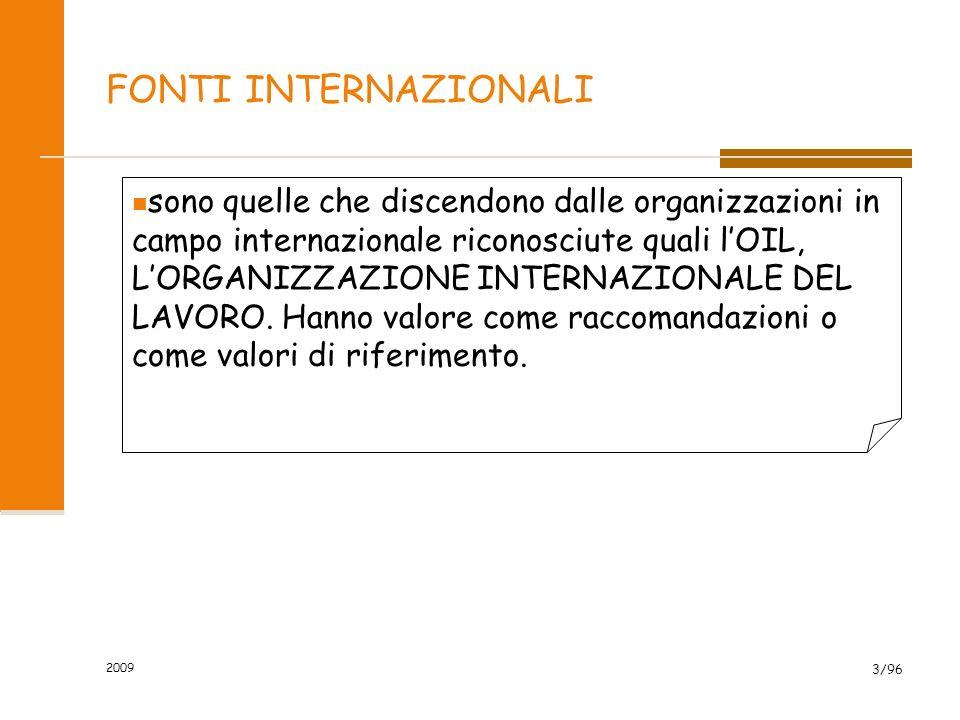 2009 3/96 FONTI INTERNAZIONALI sono quelle che discendono dalle organizzazioni in campo internazionale riconosciute quali lOIL, LORGANIZZAZIONE INTERNAZIONALE DEL LAVORO.