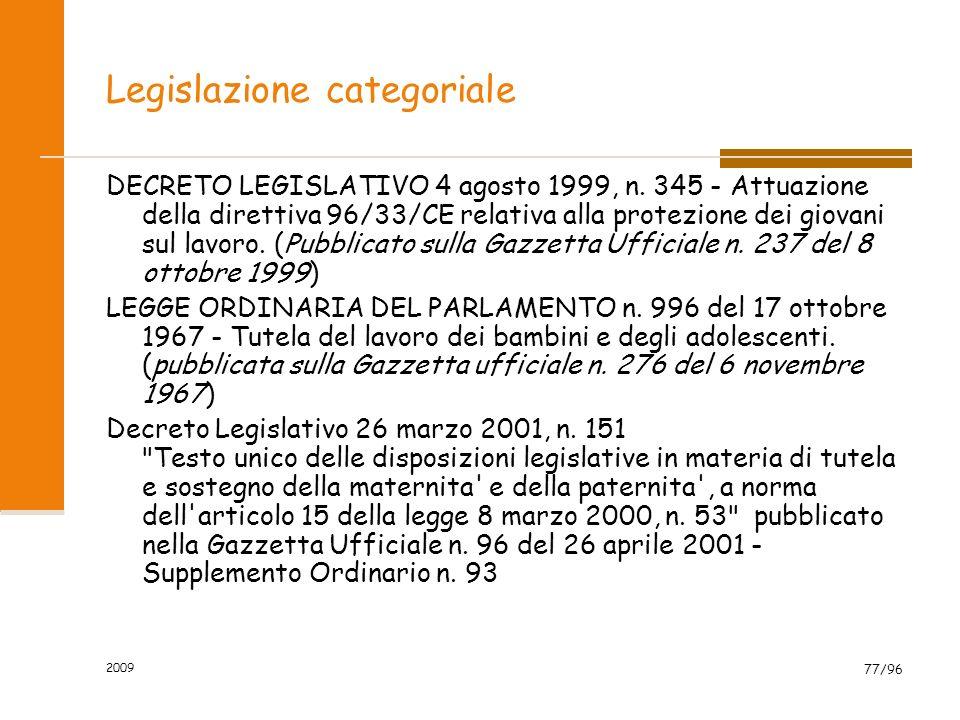 2009 77/96 Legislazione categoriale DECRETO LEGISLATIVO 4 agosto 1999, n. 345 - Attuazione della direttiva 96/33/CE relativa alla protezione dei giova