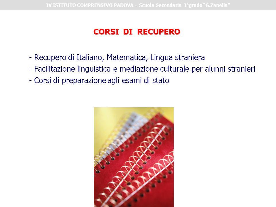 CORSI DI RECUPERO - Recupero di Italiano, Matematica, Lingua straniera - Facilitazione linguistica e mediazione culturale per alunni stranieri - Corsi