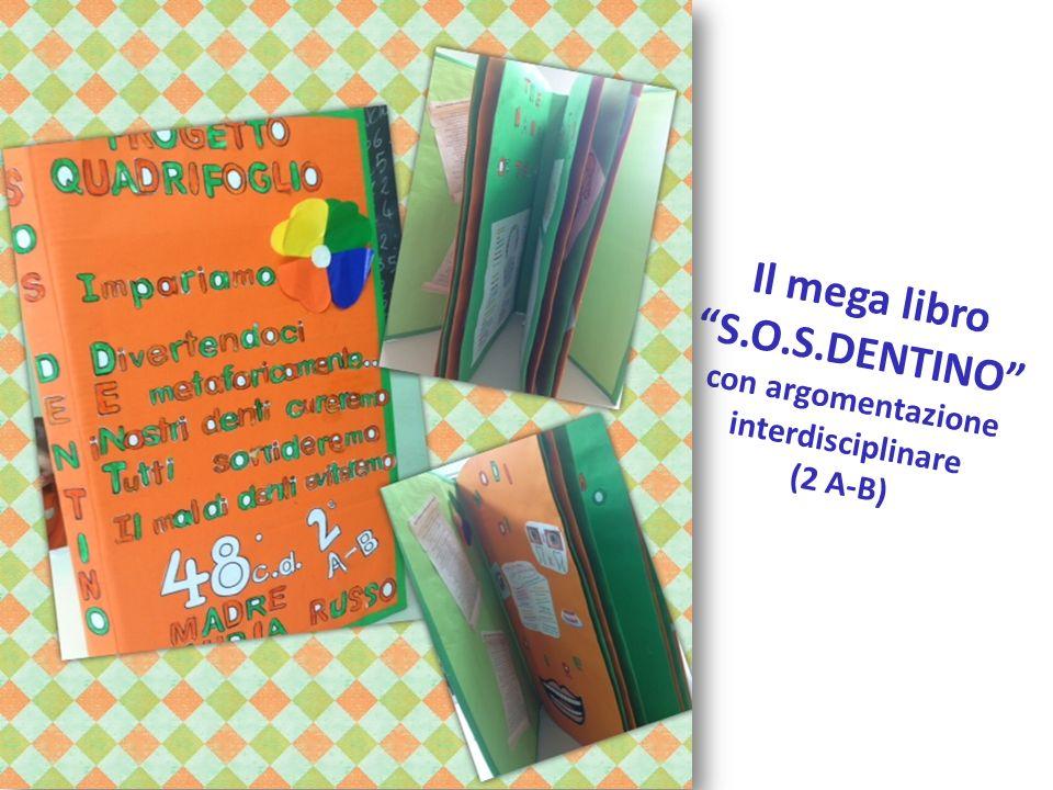 Il mega libro S.O.S.DENTINO con argomentazione interdisciplinare (2 A-B)