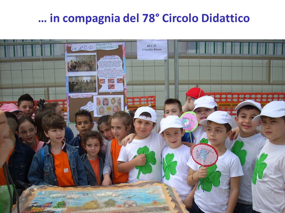 … in compagnia del 78° Circolo Didattico