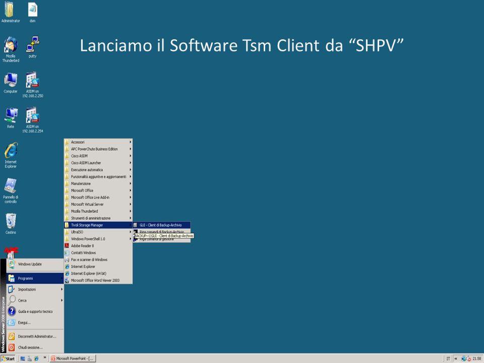 Lanciamo il Software Tsm Client da SHPV