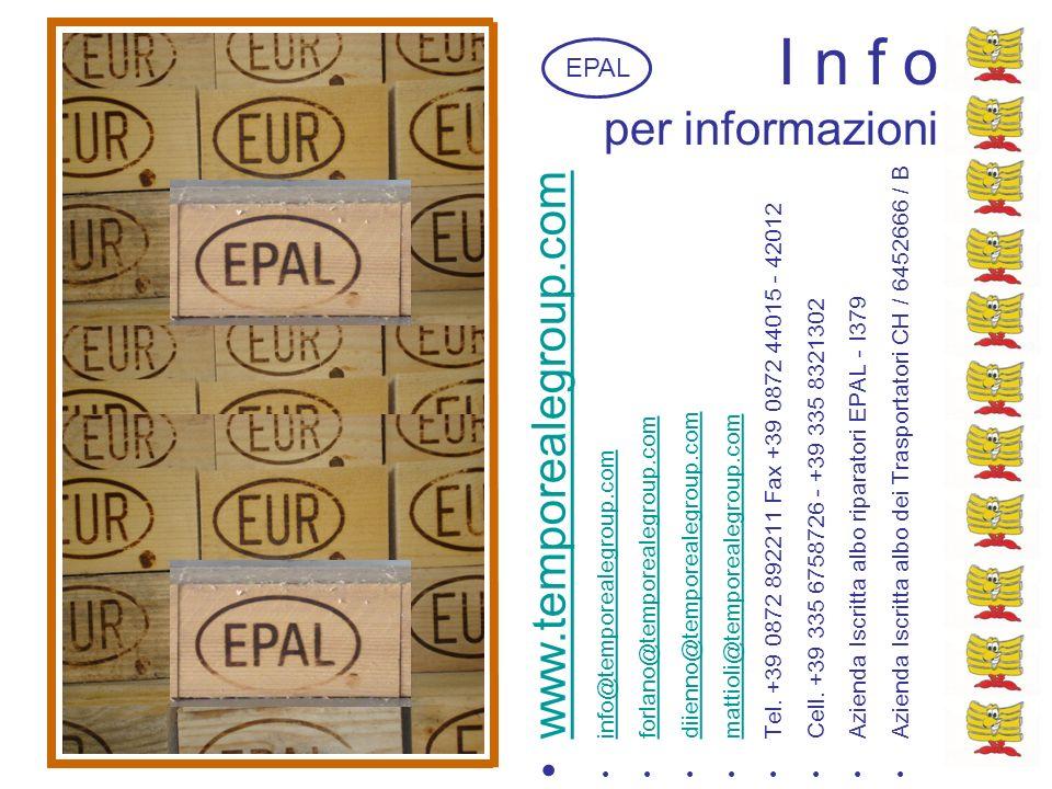 I n f o per informazioni EPAL www.temporealegroup.com info@temporealegroup.com forlano@temporealegroup.com diienno@temporealegroup.com mattioli@tempor