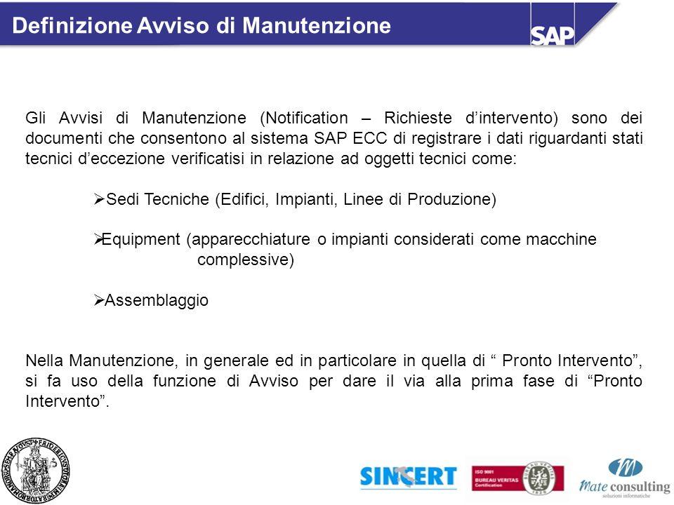Gli Avvisi di Manutenzione (Notification – Richieste dintervento) sono dei documenti che consentono al sistema SAP ECC di registrare i dati riguardant