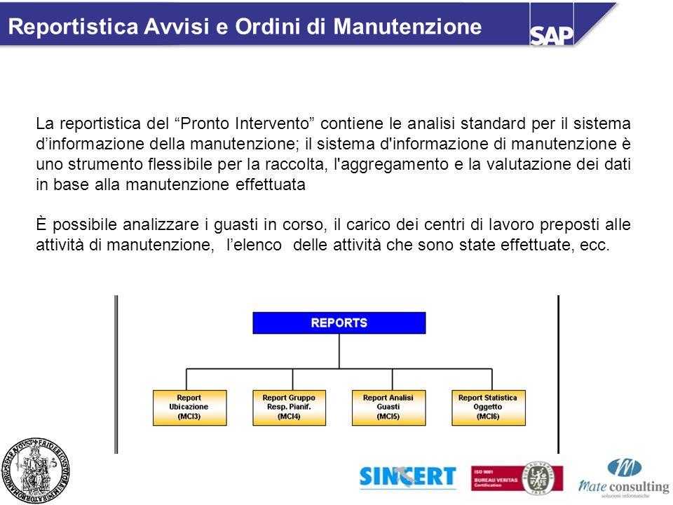La reportistica del Pronto Intervento contiene le analisi standard per il sistema dinformazione della manutenzione; il sistema d'informazione di manut