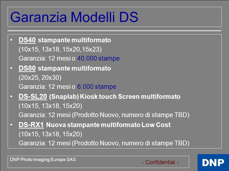 - Confidential - DNP Photo Imaging Europe SAS Procedura di Assistenza - 2011 Levello 1: Il Partner/Distributore DNP effettua la prima analisi del guasto interfacciandosi direttamente con il suo cliente.