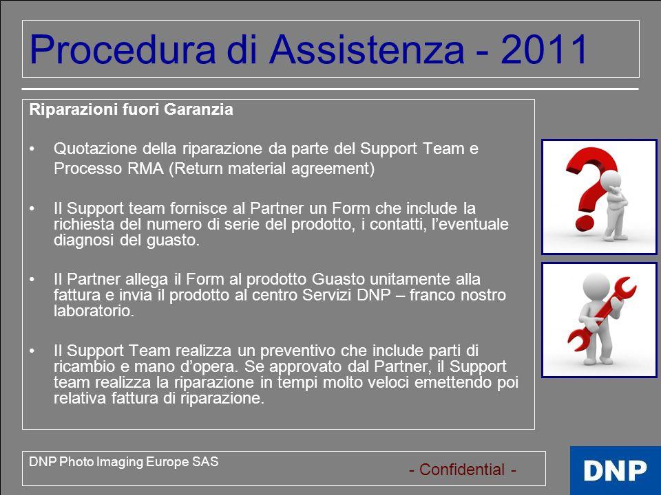 - Confidential - DNP Photo Imaging Europe SAS Futura Procedura di Assistenza 2012 Centro Servizi Pan Europeo specializzato in riparazione di prodotti professionali.