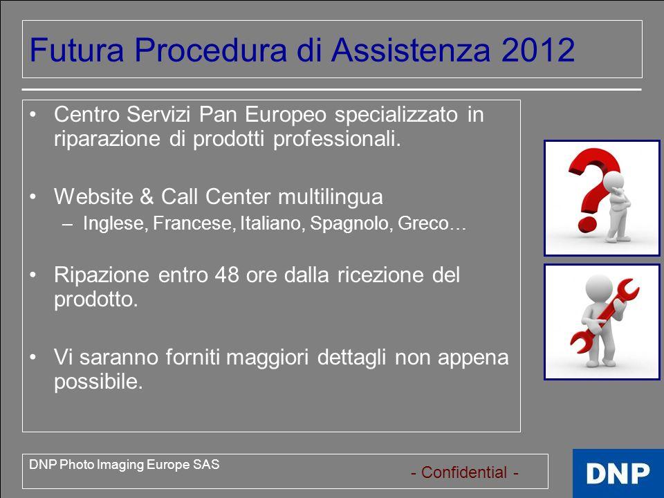 - Confidential - DNP Photo Imaging Europe SAS Sony Service Lassistenza sulle stampanti Sony e gestita direttamente da Sony.