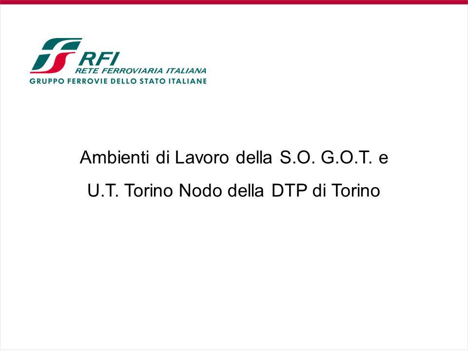 Ambienti di Lavoro della S.O. G.O.T. e U.T. Torino Nodo della DTP di Torino